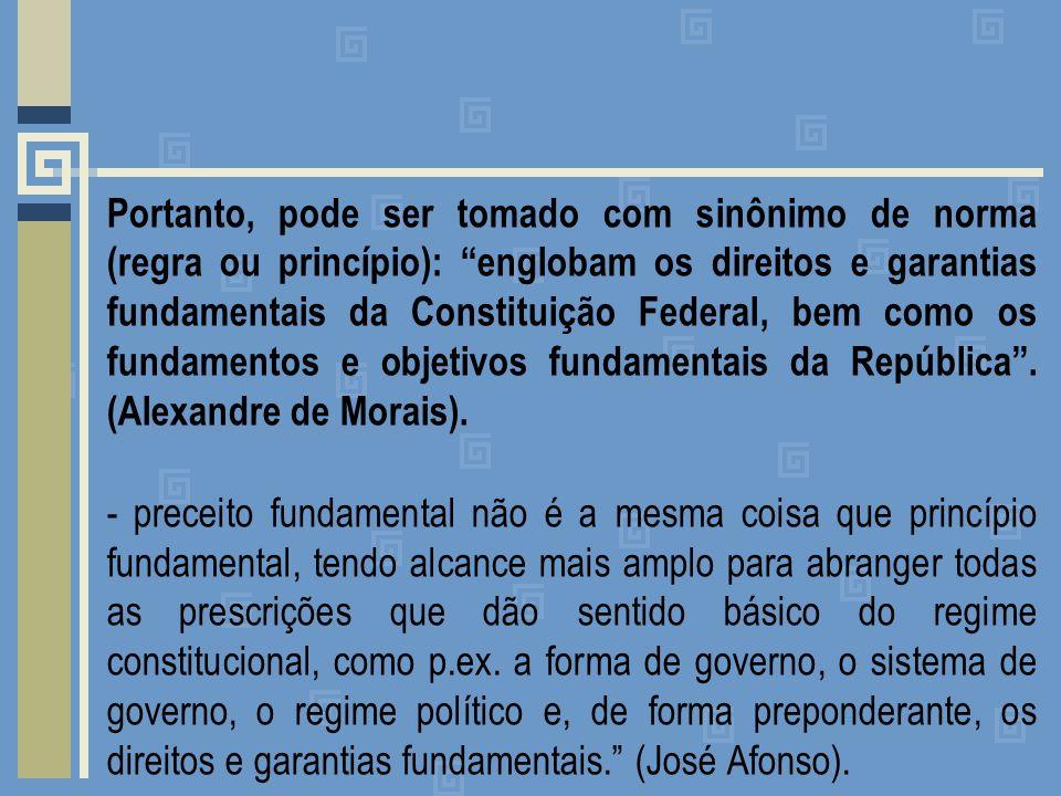 Portanto, pode ser tomado com sinônimo de norma (regra ou princípio): englobam os direitos e garantias fundamentais da Constituição Federal, bem como os fundamentos e objetivos fundamentais da República.