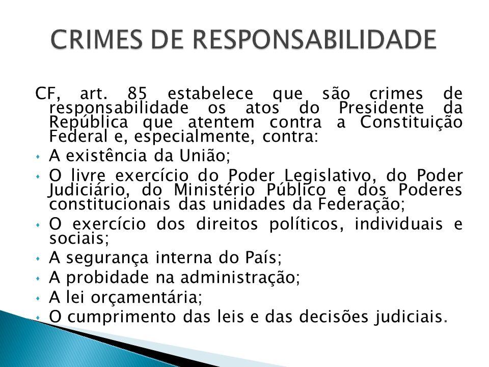 PRESIDENTE DA REPÚBLICA JUÍZO DE ADMISSIBILIDAD E CÂMARA DOS DEPUTADOS 2/3 dos Membros CRIME DE RESPONSABILIDADE SENADO FEDERAL CRIME COMUM STF