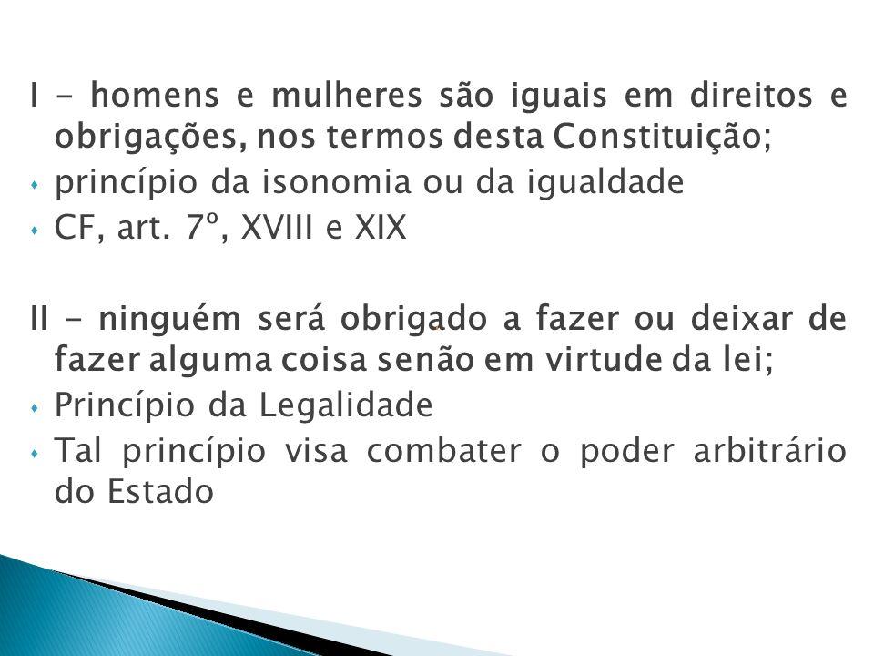III - ninguém será submetido a tortura nem a tratamento desumano ou degradante; A palavra ninguém abrange qualquer pessoa, brasileiro ou estrangeiro.