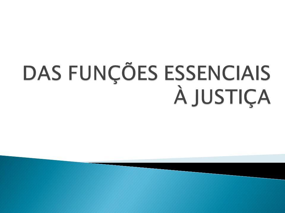 Com o objetivo de dinamizar a atividade jurisdicional, o Poder originário institucionalizou atividades profissionais (públicas e privadas), atribuindo o status de funções essenciais à Justiça, tendo estabelecido suas regras nos arts.