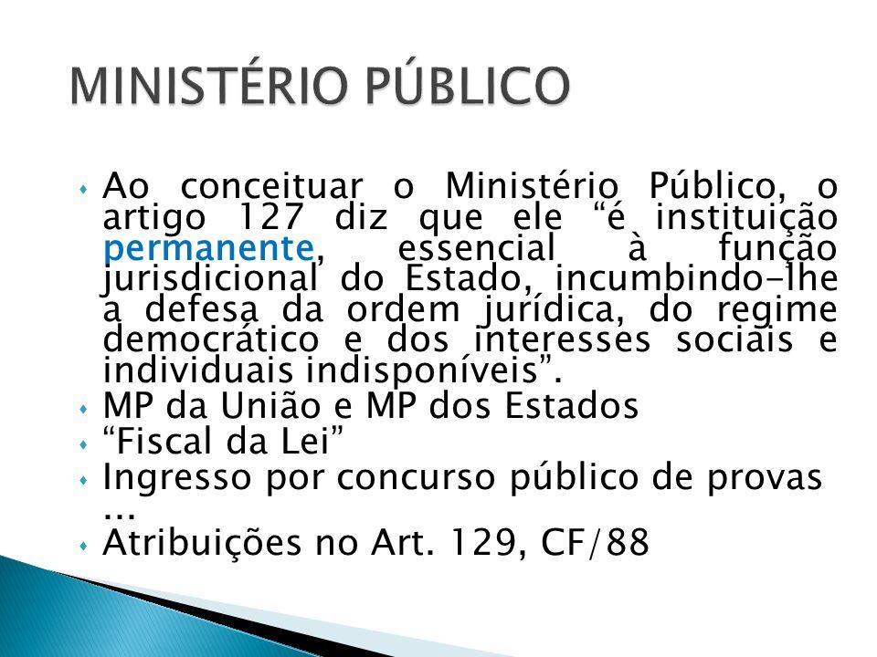 Unidade: o Ministério Público deve ser visto como uma instituição única, sendo a divisão existente meramente funcional.
