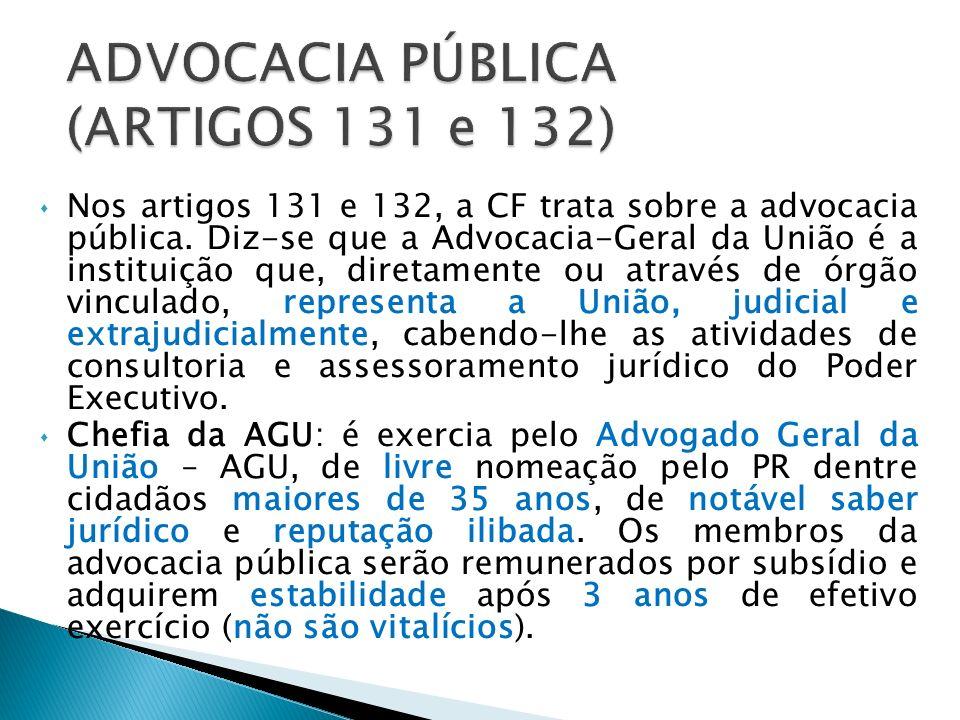 No artigo 133, a CF diz que o advogado é indispensável à administração da justiça, sendo inviolável por seus atos e manifestações no exercício da profissão.