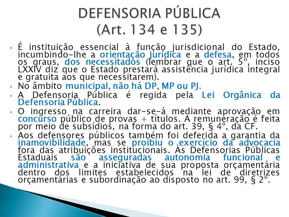É instituição essencial à função jurisdicional do Estado, incumbindo-lhe a orientação jurídica e a defesa, em todos os graus, dos necessitados (lembra