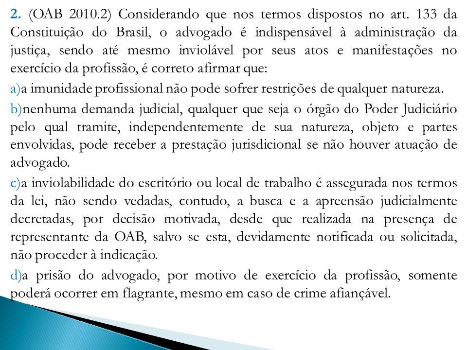2.(OAB 2010.2) Considerando que nos termos dispostos no art.