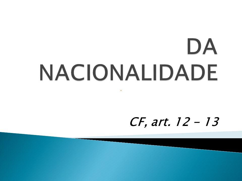 Nacionalidade primária (ou originária) – é a aquisição involuntária de nacionalidade, decorrente do simples nascimento ligado a um critério estabelecido pelo Estado.