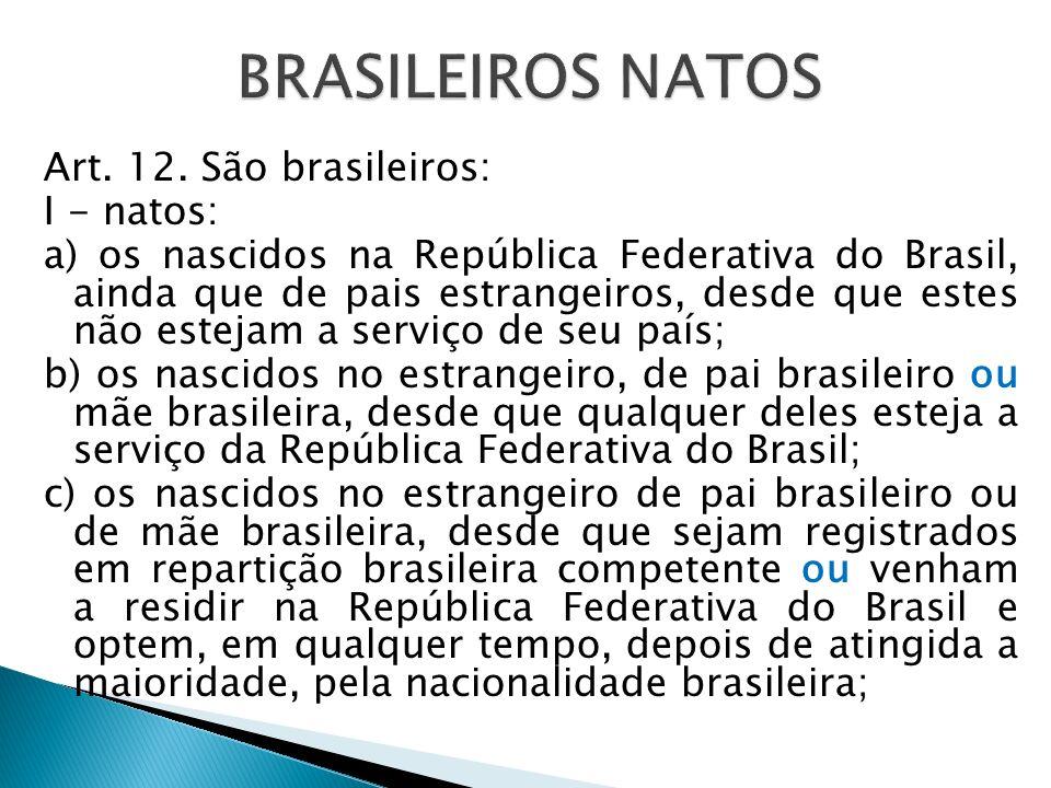 NATURALIZAÇÃO TÁCITA (Const. 1891) EXPRESSAOrdinária Extraordinária