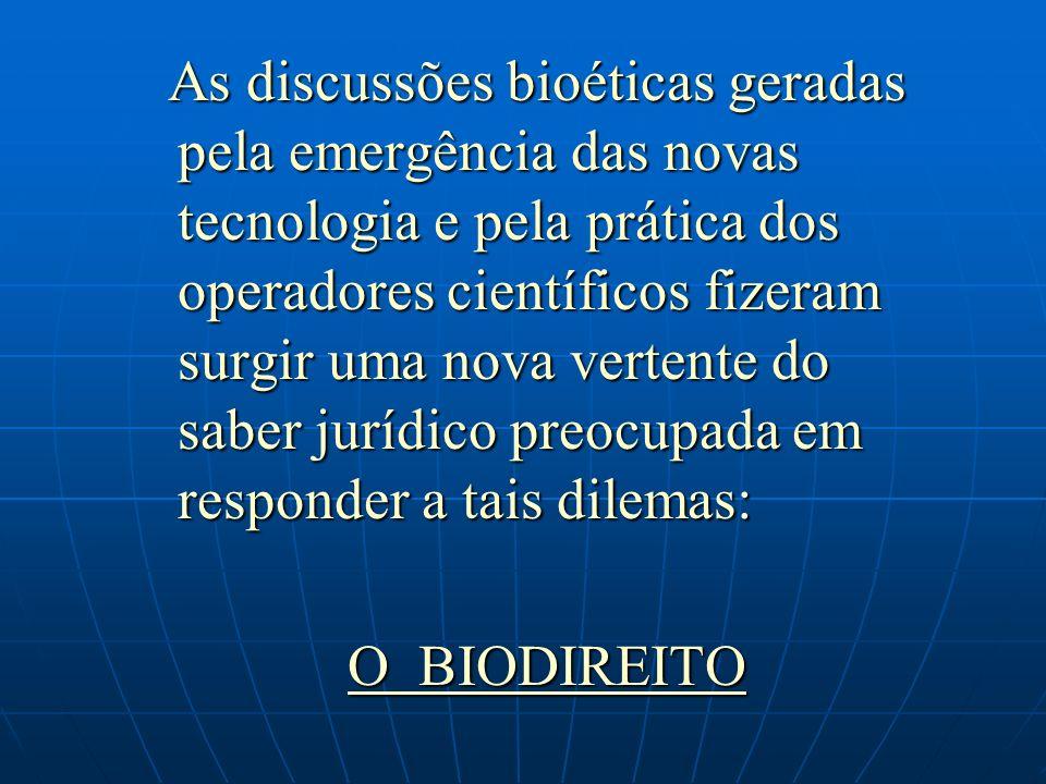 As discussões bioéticas geradas pela emergência das novas tecnologia e pela prática dos operadores científicos fizeram surgir uma nova vertente do sab