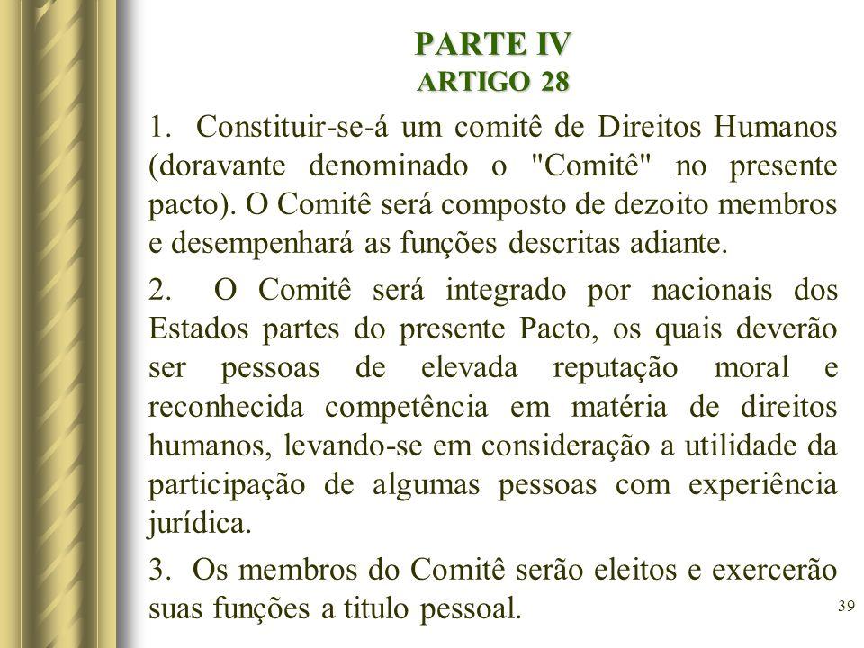 PARTE IV ARTIGO 28 1. Constituir-se-á um comitê de Direitos Humanos (doravante denominado o