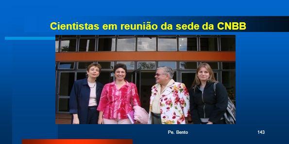 Cientistas em reunião da sede da CNBB Pe. Bento143