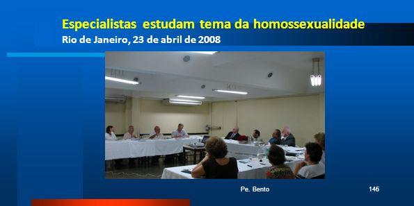 Especialistas estudam tema da homossexualidade Rio de Janeiro, 23 de abril de 2008 Pe. Bento146