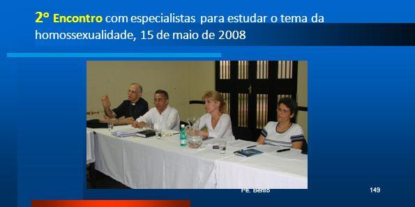 2 o Encontro com especialistas para estudar o tema da homossexualidade, 15 de maio de 2008 Pe. Bento149