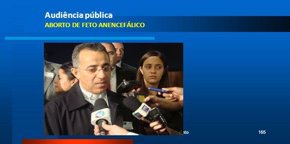 Audiência pública ABORTO DE FETO ANENCEFÁLICO Pe. Bento165