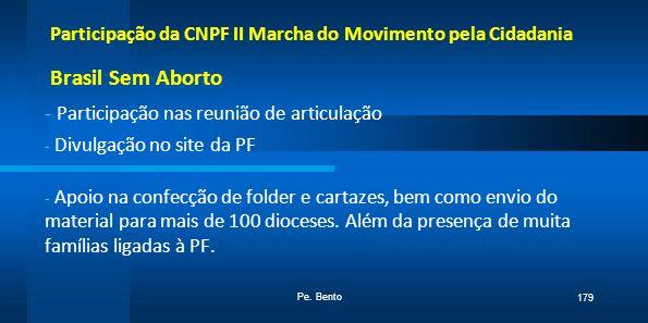Participação da CNPF II Marcha do Movimento pela Cidadania Brasil Sem Aborto - Participação nas reunião de articulação - Divulgação no site da PF - Ap