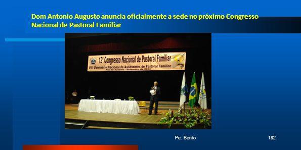 Pe. Bento182 Dom Antonio Augusto anuncia oficialmente a sede no próximo Congresso Nacional de Pastoral Familiar