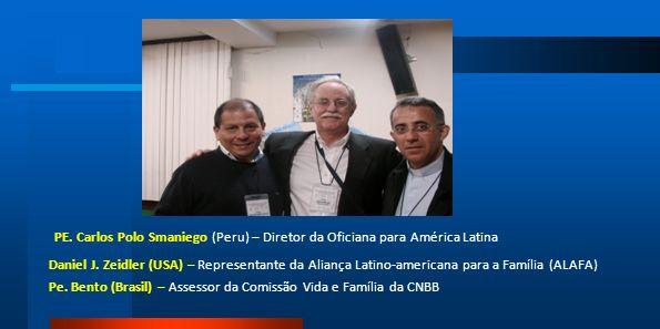 PE. Carlos Polo Smaniego (Peru) – Diretor da Oficiana para América Latina Daniel J. Zeidler (USA) – Representante da Aliança Latino-americana para a F