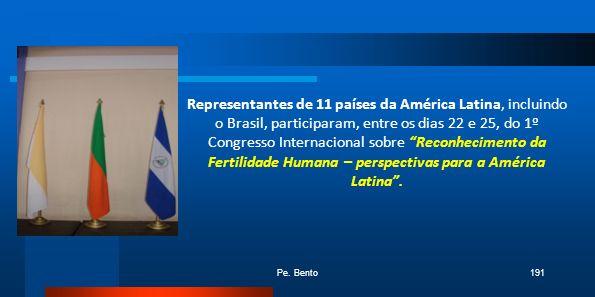 Pe. Bento191 Representantes de 11 países da América Latina, incluindo o Brasil, participaram, entre os dias 22 e 25, do 1º Congresso Internacional sob
