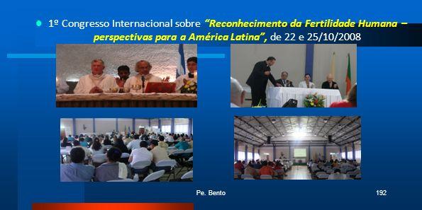 Pe. Bento192 1º Congresso Internacional sobre Reconhecimento da Fertilidade Humana – perspectivas para a América Latina, de 22 e 25/10/2008