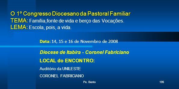 O 1º Congresso Diocesano da Pastoral Familiar TEMA: LEMA: O 1º Congresso Diocesano da Pastoral Familiar TEMA: Família,fonte de vida e berço das Vocaçõ