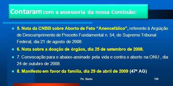 5. Nota da CNBB sobre Aborto de Feto Anencefálico, referente à Argüição de Descumprimento de Preceito Fundamental n. 54, do Supremo Tribunal Federal,