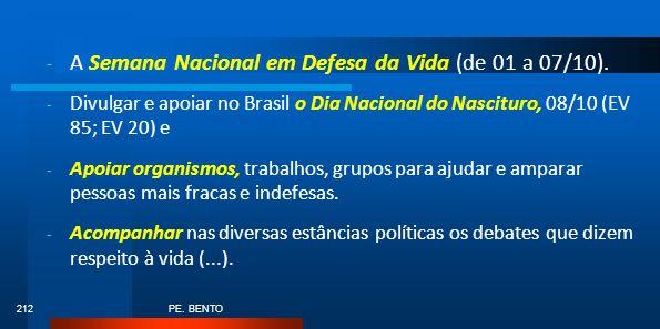 PE. BENTO 212 - A Semana Nacional em Defesa da Vida (de 01 a 07/10). - Divulgar e apoiar no Brasil o Dia Nacional do Nascituro, 08/10 (EV 85; EV 20) e