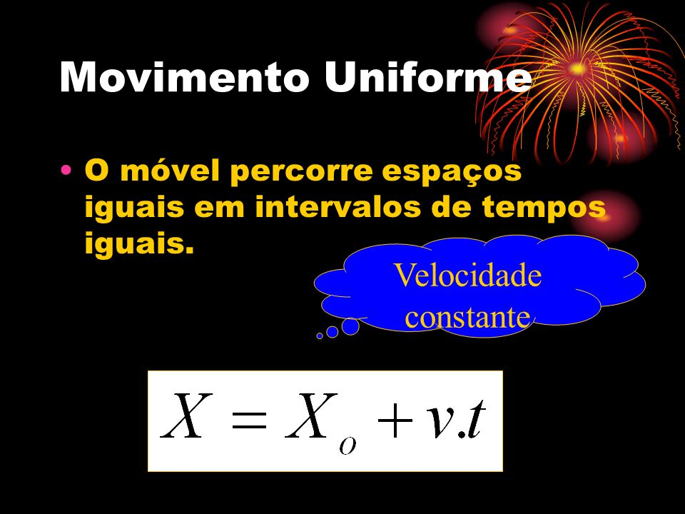 Movimento uniformemente variado Quando a velocidade varia uniformemente com o tempo, isto é, varia de quantidades iguais em intervalos de tempos iguais.
