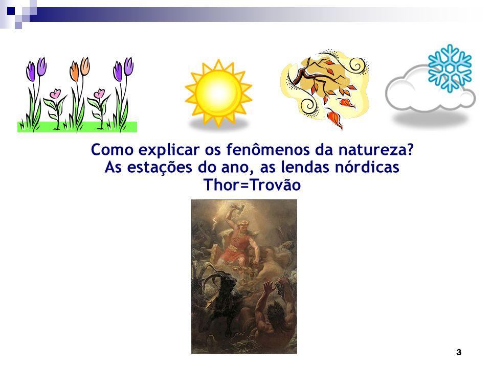 3 Como explicar os fenômenos da natureza? As estações do ano, as lendas nórdicas Thor=Trovão