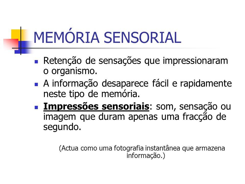MEMÓRIA A CURTO PRAZO Sistema de duração mediano entre a memória sensorial e a memória a longo prazo.