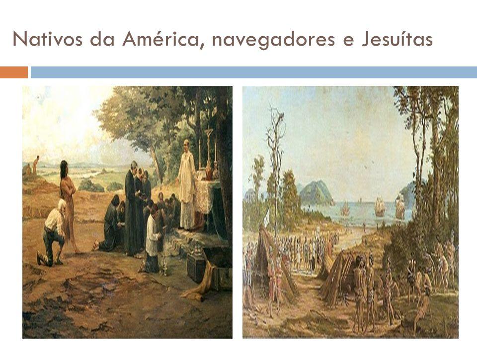 Nativos da América, navegadores e Jesuítas