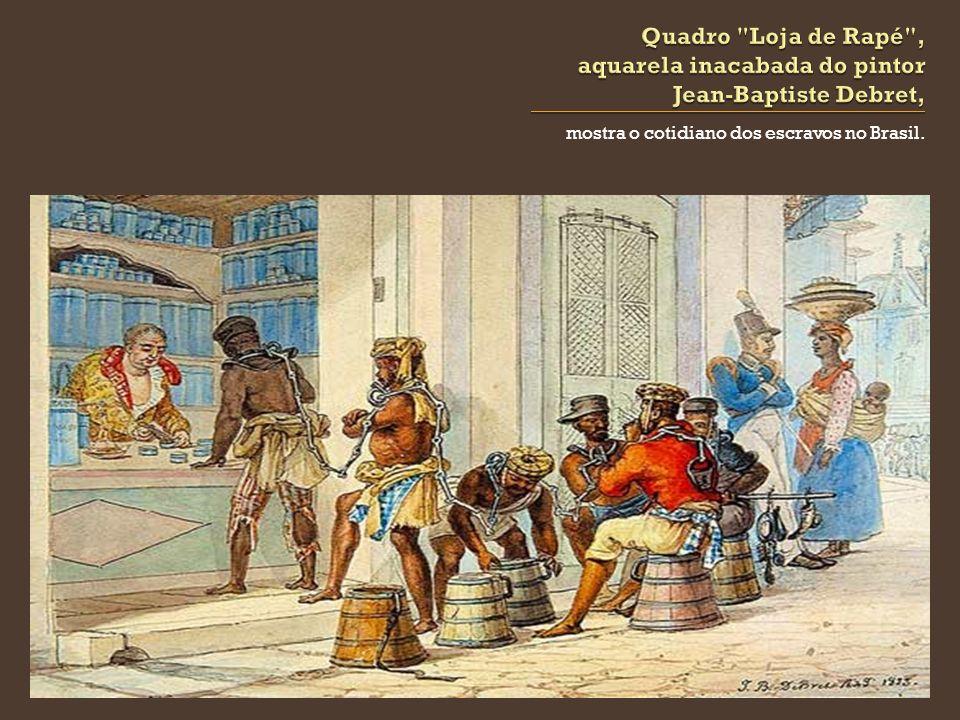 mostra o cotidiano dos escravos no Brasil.