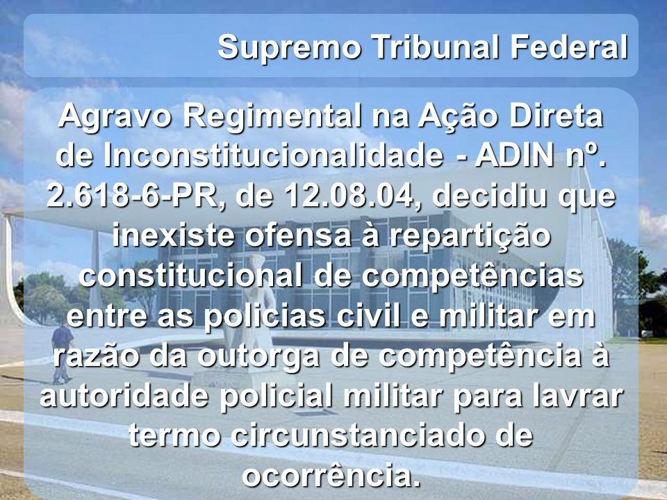 Supremo Tribunal Federal Agravo Regimental na Ação Direta de Inconstitucionalidade - ADIN nº. 2.618-6-PR, de 12.08.04, decidiu que inexiste ofensa à r