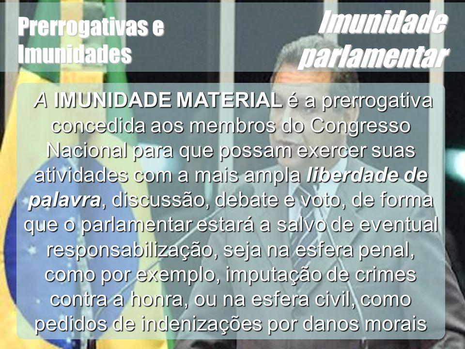 Wagner Soares de Lima Prerrogativas e Imunidades Imunidade parlamentar Nas palavras de Mirabete sobre IMUNIDADES FORMAIS, ou relativas, são as que se referem à prisão, ao processo, às prerrogativas de foro e para servir como testemunha, embora somente as duas primeiras sejam incluídas na noção de imunidade em sentido estrito.