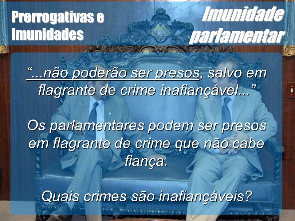 Wagner Soares de Lima Prerrogativas e Imunidades Imunidade parlamentar...não poderão ser presos, salvo em flagrante de crime inafiançável... Os parlam