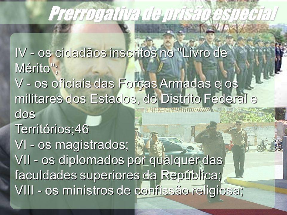 Wagner Soares de Lima Prerrogativa de prisão especial IV - os cidadãos inscritos no
