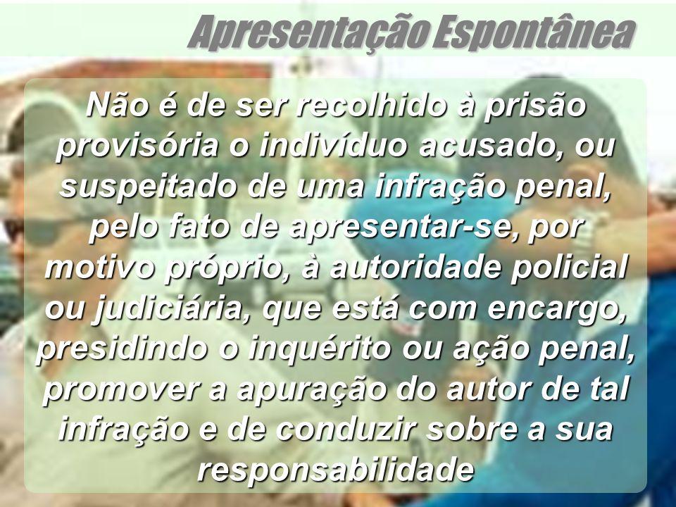 Wagner Soares de Lima Apresentação Espontânea Não é de ser recolhido à prisão provisória o indivíduo acusado, ou suspeitado de uma infração penal, pel