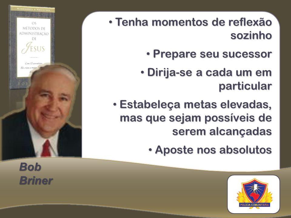 Tenha momentos de reflexão sozinho Tenha momentos de reflexão sozinho Prepare seu sucessor Prepare seu sucessor Dirija-se a cada um em particular Diri