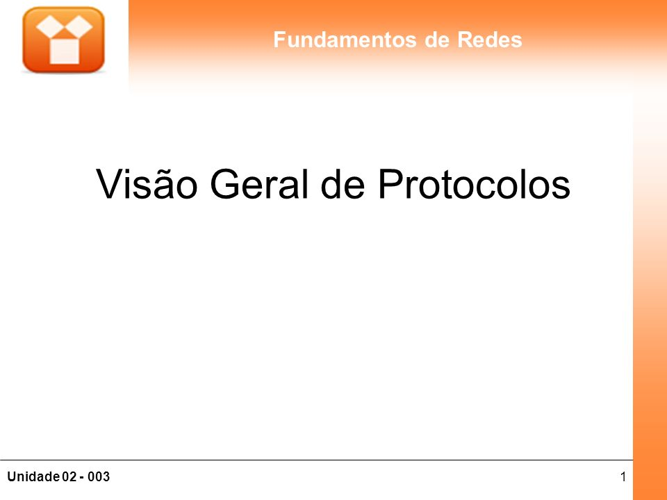 2Unidade 02 - 003 Fundamentos de Redes Conteúdo 2 - MODELOS DE REFERÊNCIA 2.1 - Modelo de referência OSI.