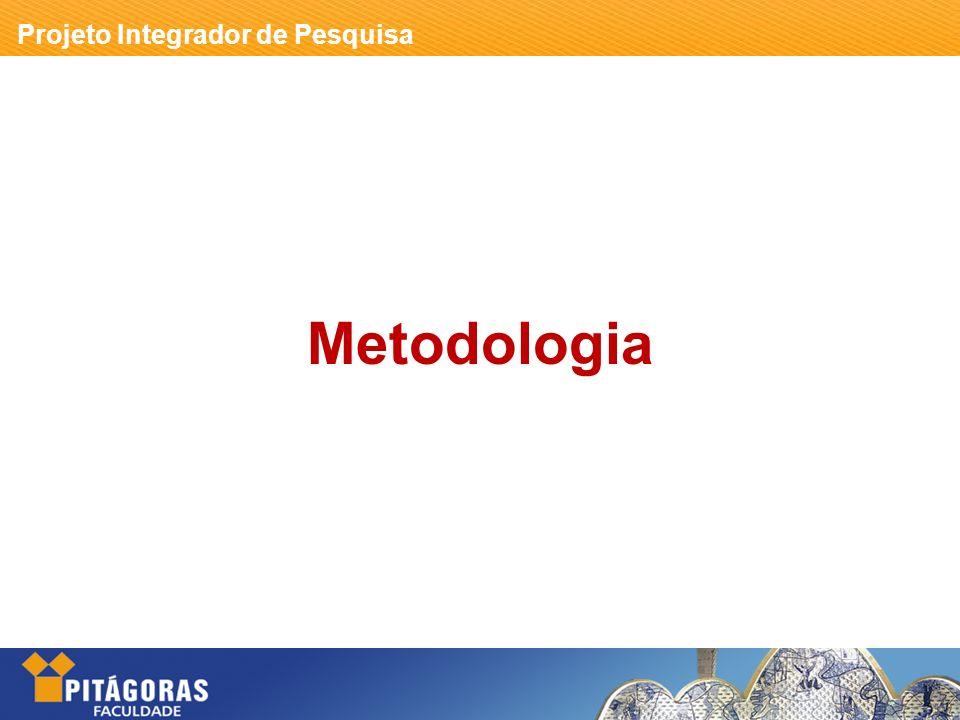 Projeto Integrador de Pesquisa Metodologia