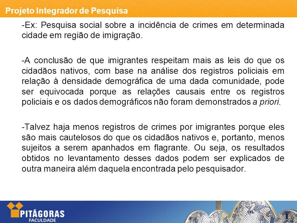 Projeto Integrador de Pesquisa - Ex: Pesquisa social sobre a incidência de crimes em determinada cidade em região de imigração.