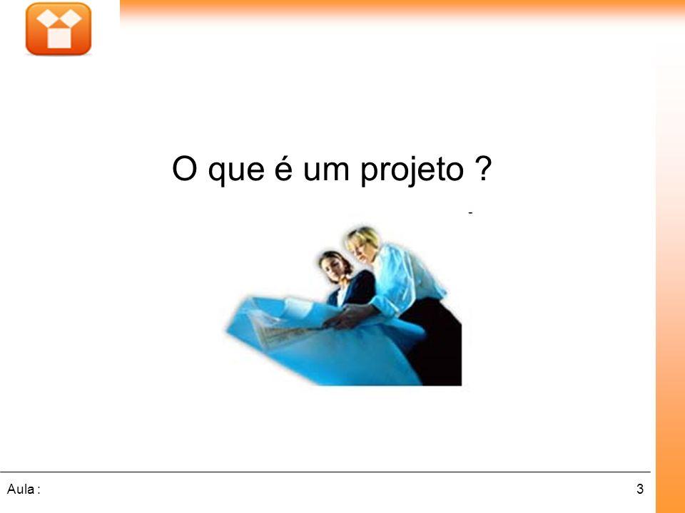 3Aula : O que é um projeto ?