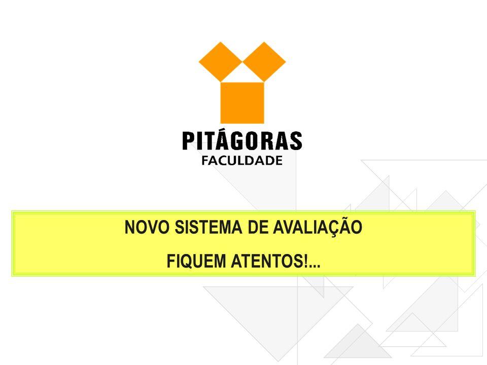 NOVO SISTEMA DE AVALIAÇÃO FIQUEM ATENTOS!...