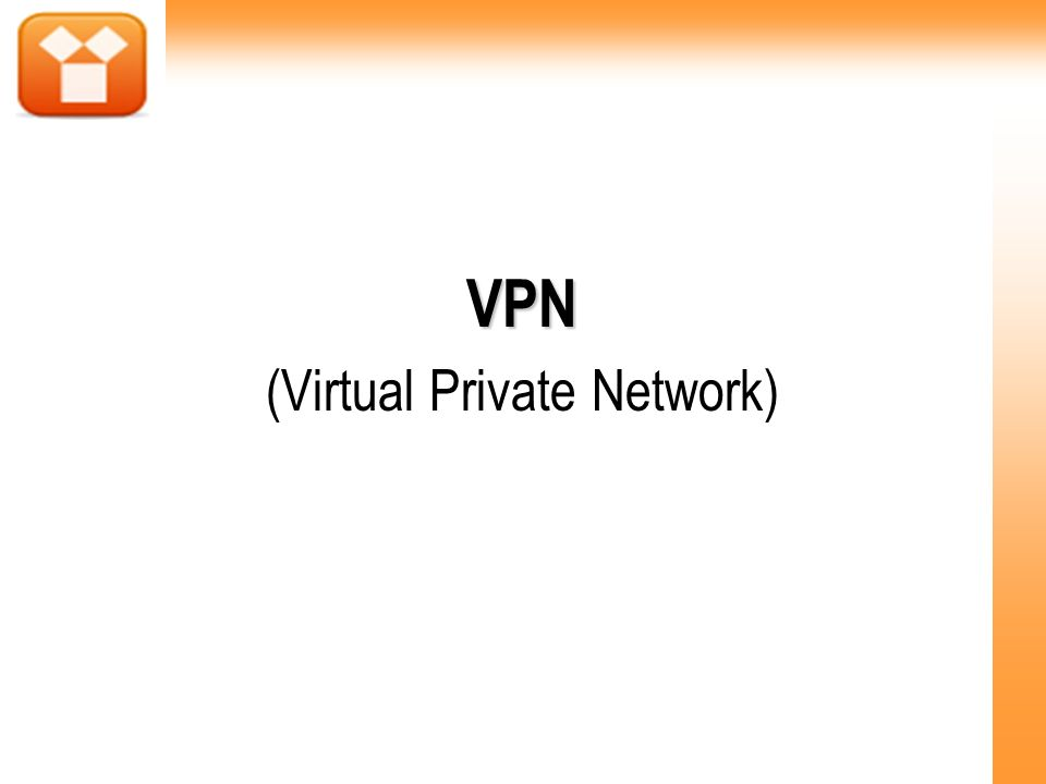 VPN VPN (Virtual Private Network)