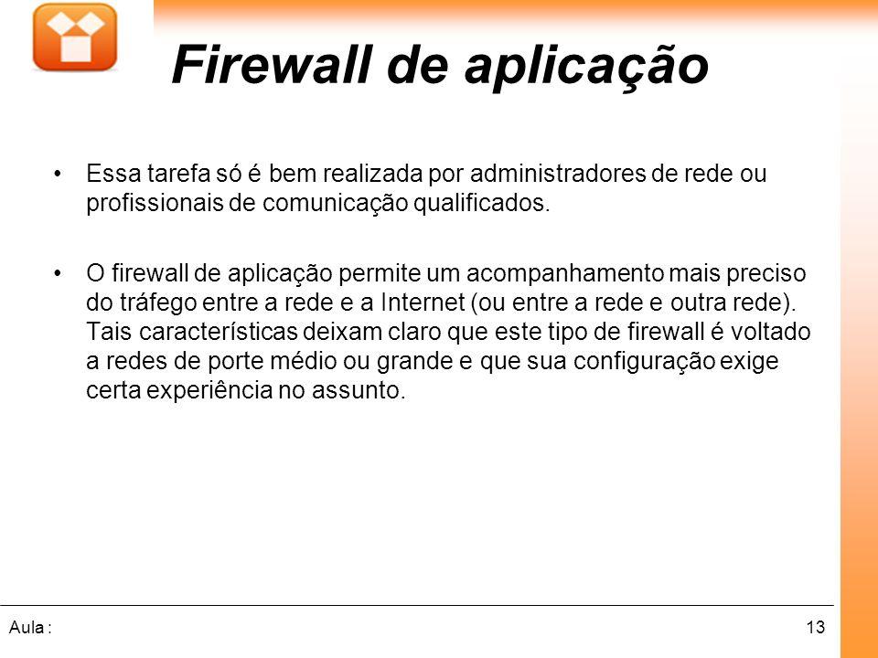 13Aula : Essa tarefa só é bem realizada por administradores de rede ou profissionais de comunicação qualificados.