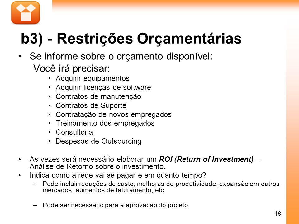18 b3) - Restrições Orçamentárias Se informe sobre o orçamento disponível: Você irá precisar: Adquirir equipamentos Adquirir licenças de software Cont