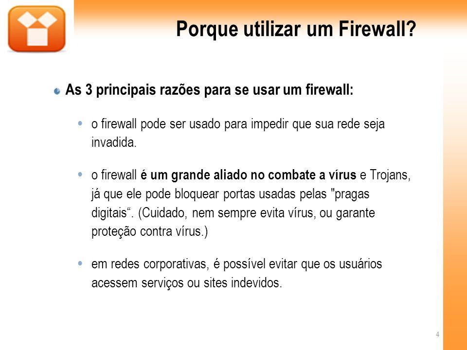 Evolução Técnica O firewall é considerado uma tecnologia antiga na indústria de segurança, mas ainda não pode ser definido como estável, devido à uma constante evolução.