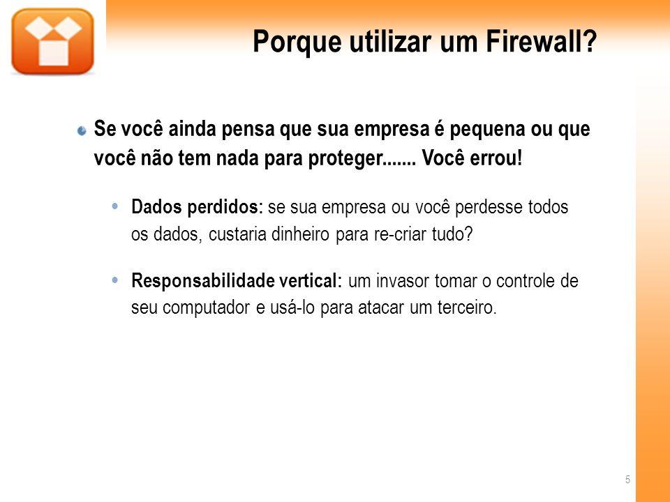Firewall pessoal Esses tipos de firewalls estão disponíveis para (ou incluídos com) a maioria dos Sistemas Operacionais.