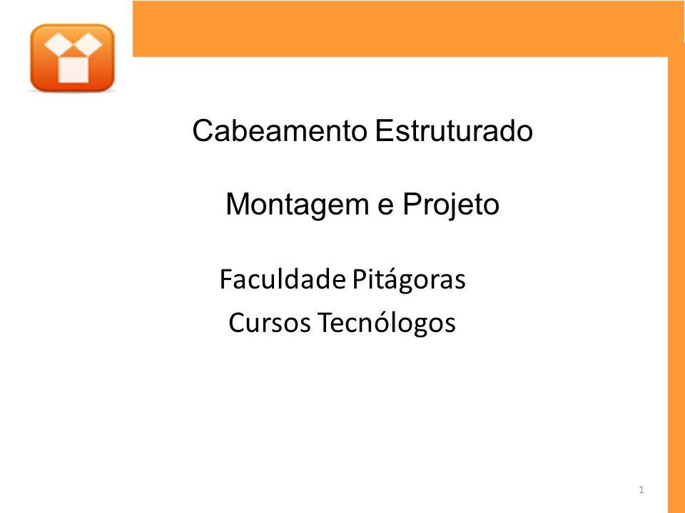 Faculdade Pitágoras Cursos Tecnólogos Cabeamento Estruturado Montagem e Projeto 1