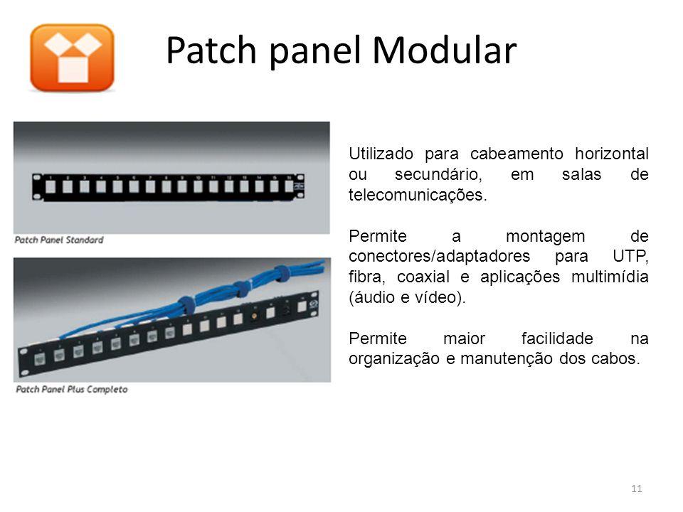 Patch panel Modular Utilizado para cabeamento horizontal ou secundário, em salas de telecomunicações. Permite a montagem de conectores/adaptadores par