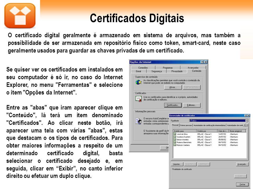 Se quiser ver os certificados em instalados em seu computador é só ir, no caso do Internet Explorer, no menu