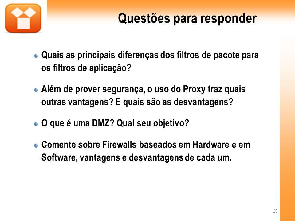 Questões para responder Quais as principais diferenças dos filtros de pacote para os filtros de aplicação.