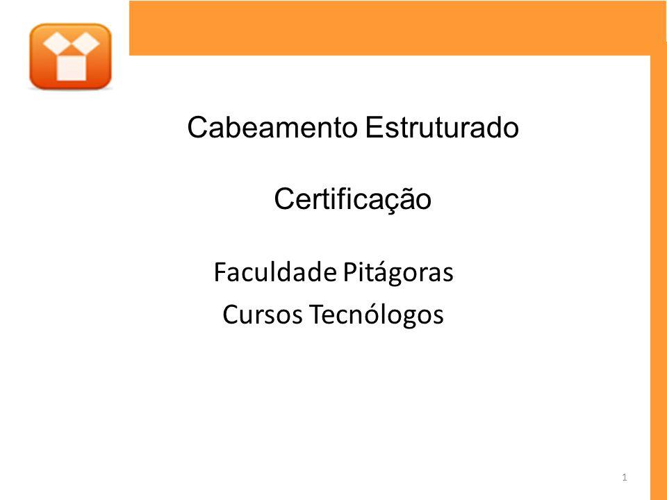 1.CONCEITOS DE CERTIFICAÇÃO 1.1.O que éuma certificação de cabeamento .